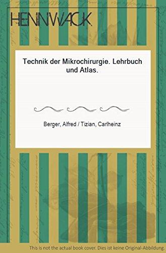 Technik der Mikrochirurgie. Lehrbuch und Atlas