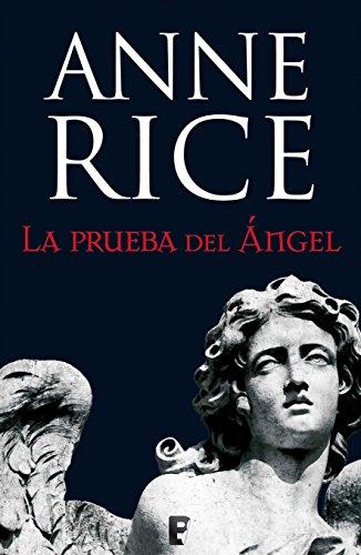 La prueba del Ángel (Crónicas Angélicas 2) por Anne Rice