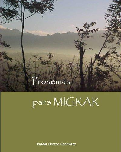 Prosemas Para Migrar por Rafael Orozco