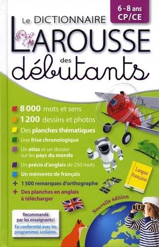Larousse dictionnaire des débutants 6/8 ans CP/CE (Dictionnaires pédagogiques) por Collectif