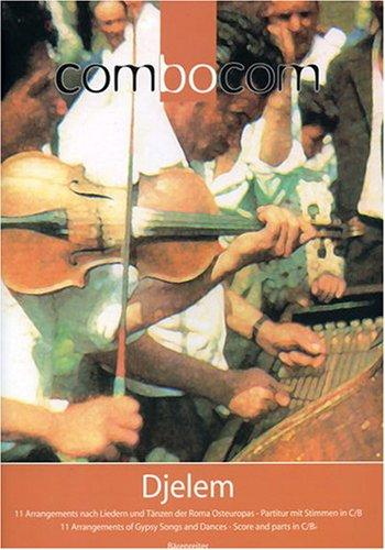 Combocom Djelem, 11 Arrangements nach Liedern und Tänzen der Roma Osteuropas - Partitur mit Stimmen in C/B. Melodie 1+2, Gitarre, Bass