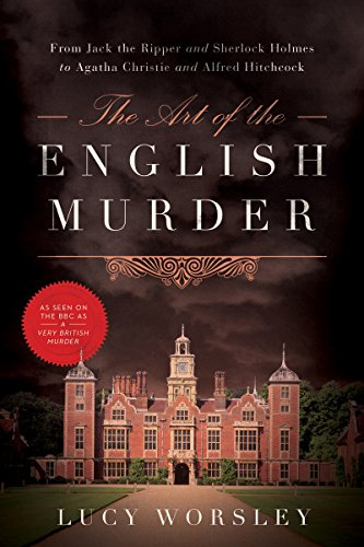 The Art of the English Murder 8211 F por Lucy Worsley