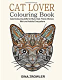 Cat Lover: Adult Colouring Book: Best Colouring Gifts for Mum, Dad, Friend, Women, Me...