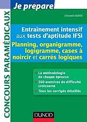 Entraînement intensif aux tests d'aptitude IFSI - Planning, Organigramme, Logigramme: Planning, Organigramme, Logigramme, Cases à noircir, Carrés logiques