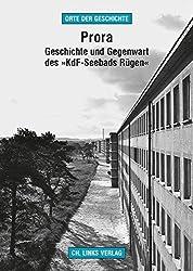 Prora: Geschichte und Gegenwart des »KdF-Seebads Rügen« (Orte der Geschichte)