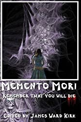 Memento Mori: Remember That You Will Die by James Ward Kirk (2014-04-04)