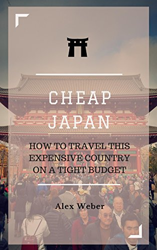 Cheap Japan: How to Travel This Expensive Country on a Tight Budget book cover