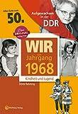 Aufgewachsen in der DDR - Wir vom Jahrgang 1968 - Kindheit und Jugend: 50. Geburtstag - Dörte Rahming