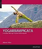 Yogarrampicata. La disciplina dello yoga e la pratica dell
