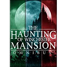 The Haunting of Winchester Mansion Omnibus:  (English Edition)