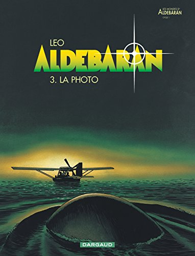 Aldebaran, tome 3 : La Photo