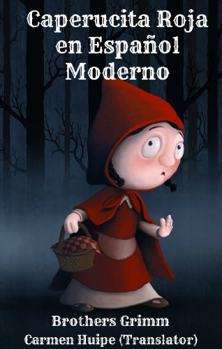 Caperucita Roja en Español Moderno (Translated) por Brothers Grimm
