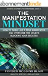 The Manifestation Mindset: How to Thi...