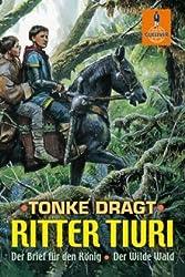Ritter Tiuri. Doppelband (Der Brief für den König / Der wilde Wald)
