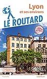 Guide du Routard Lyon et ses environs 2020 par Guide du Routard