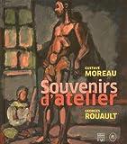 Gustave Moreau - Georges Rouault : Souvenirs d'atelier