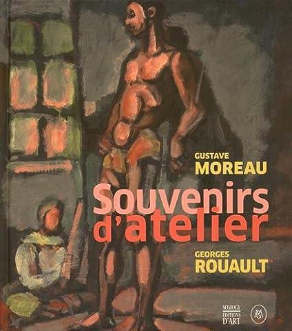 Gustave Moreau - Gustave Moreau - Georges Rouault : Souvenirs