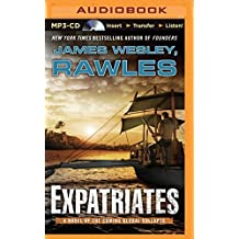 Expatriates: A Novel of the Coming Global Collapse by James Wesley Rawles (2014-04-01)