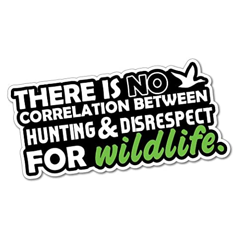 Wildlife Hunting Quote Sticker Decal Hunting Car 4x4 Vinyl Wild
