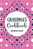 Grandma's Cookbook: Blank Recipe Journal, Create Your Own Cookbook, Pink Vintage: Volume 10 (Grandmother Gifts)