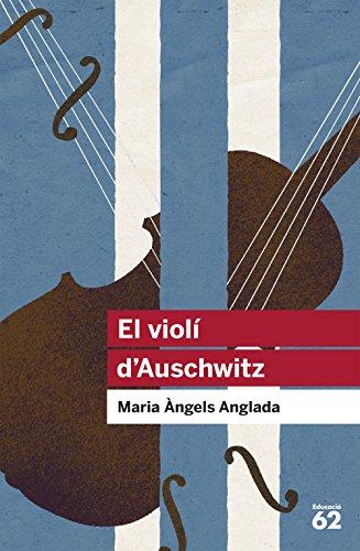 El violí d'Auschwitz (Educació 62) por Maria Àngels Anglada Abadal