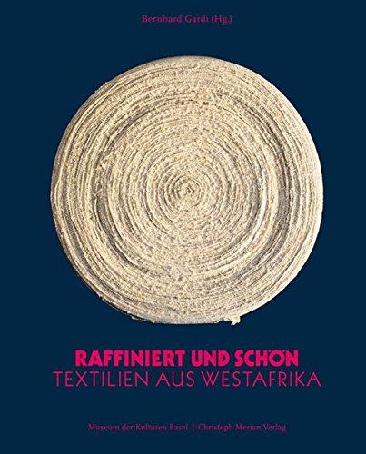 Textilien Kostüm Für Museum Und - Raffiniert und Schön: Textilien aus Westafrika