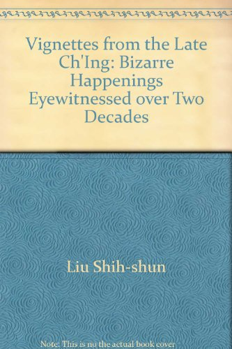 vignettes-from-the-late-ching-bizarre-happenings-eyewitnessed-over-two-decades