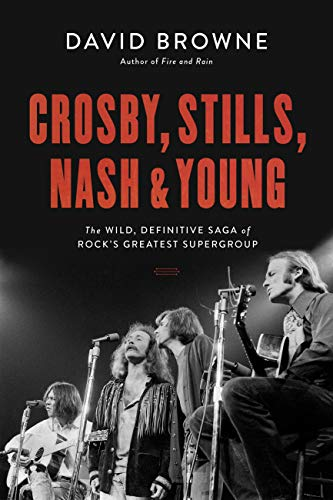 crosby stills nash and young the wild definitive saga of rocks greatest supergroup