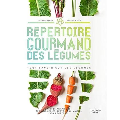 Le répertoire gourmand des légumes: Tout savoir sur les légumes