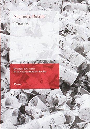 TÓXICOS (Premios Literarios de la Universidad de Sevilla) por ALEJANDRO BUTRÓN