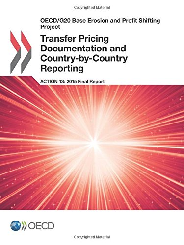 OECD/G20 Base Erosion and Profit Shifting Project Transfer Pricing Documentation and Country-by-Country Reporting, Action 13 - 2015 Final Report