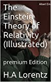The Einstein Theory of Relativity (Illustrated): premium Edition