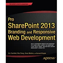 Pro SharePoint 2013 Branding and Responsive Web Development (The Expert's Voice) by Oscar Medina (2013-06-11)