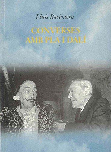 Converses amb Pla i Dalí: localistes i cosmopolites (Biografies i memòries)