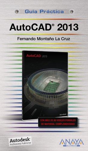AutoCAD 2013 (Guías Prácticas) por Fernando Montaño La Cruz