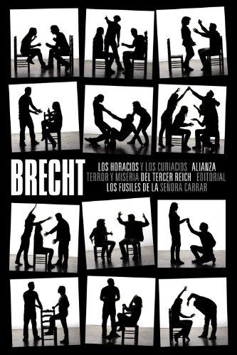 Los horacios y los curiacios. Terror y miseria del Tercer Reich. Los fusiles de la señora Carrar: Teatro completo, 6 (El Libro De Bolsillo - Bibliotecas De Autor - Biblioteca Brecht) por Bertolt Brecht