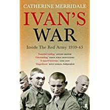 [(Ivan's War: The Red Army at War, 1939-45 )] [Author: Catherine Merridale] [Sep-2006]