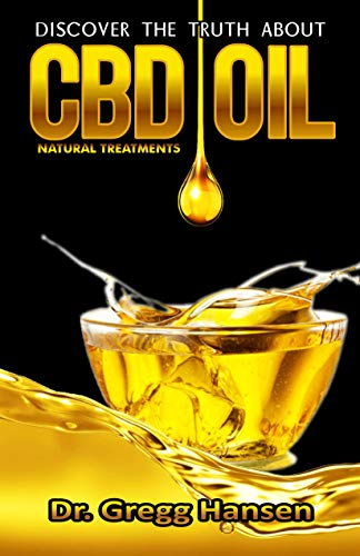 CBD : Discover the Truth about CBD OIL as Natural Treatment (English Edition) -