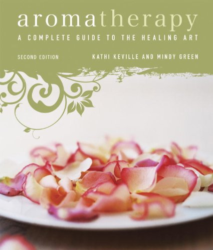 Aromatherapy: A Complete Guide to the Healing Art (English Edition)