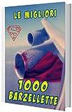 1000 Barzellette: Le migliori 1000 barzellette (edizione riveduta)