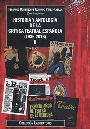 Historia y antología de la crítica teatral española (1763-1936)