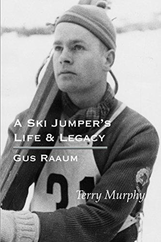 A Ski Jumper's Life & Legacy - Gus Raaum (English Edition) Terry Jumper
