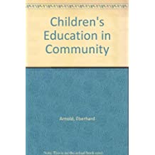Children's Education in Community: The Basis of Bruderhof Education by Eberhard Arnold (1976-06-02)