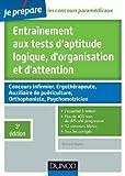 Telecharger Livres Entrainement aux tests d aptitude logique d organisation et d attention 3e edition Tous types de tests classiques et imprevus (PDF,EPUB,MOBI) gratuits en Francaise