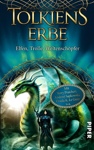 Piper Taschenbuch Tolkiens Erbe: Elfen, Trolle, Weltenschöpfer