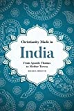 #6: Christianity Made in India: From Apostle Thomas to Mother Teresa (South Asian Theology)