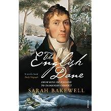 English Dane: A Life of Jorgen Jorgenson by Sarah Bakewell (2006-03-01)