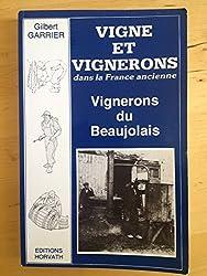 Vigne et vignerons dans la France ancienne : Vignerons du Beaujolais au siècle dernier