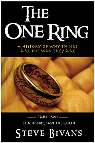 The One Ring: a History of Why Things Are the Way They Are (Be a ...