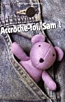 Accroche-toi, Sam ! par Bechard
